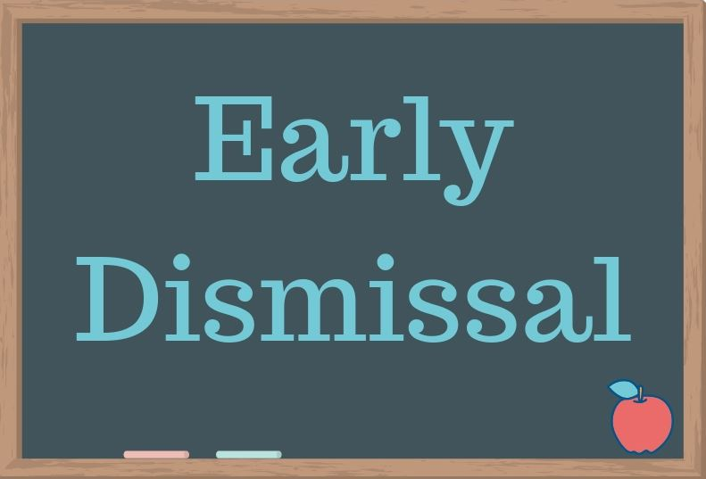 EARLY DISMISSAL DAYS - Nov., 20, 21, and 22 - 11:45 AM Dismissal